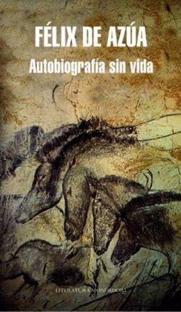 Autobiografía Sin Vida De Féliz De Azúa