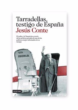 """""""Tarradellas, Testigo De España"""" Aparece Mañana Con Documentos Secretos De Poble"""