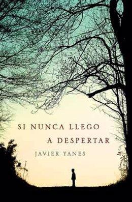 Si Nunca Llego A Despertar De Javier Yanes