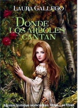 Portada 'Donde Los Árboles Cantan' De Laura Gallego