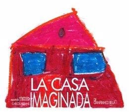 Cartel De 'La Casa Imaginada'
