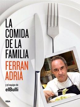 'La Comida De La Familia', De Ferran Adrià