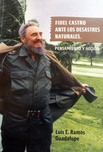 Cuba.- Presentan en Cuba un libro sobre Fidel Castro y la prevención de desastres naturales
