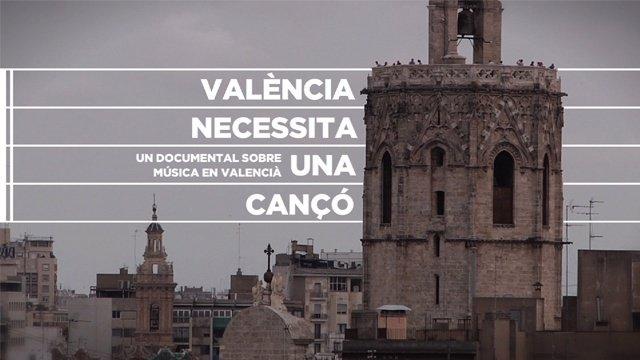 Imagen De Presentación Del Documental Documental València Necessita Una Cançó