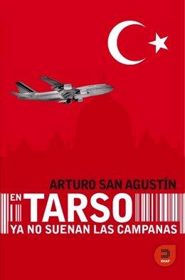 Portada Del Libro De Arturo San Agustín 'En Tarso Ya No Suenan Las Campanas'