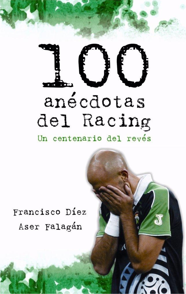 100 Anécdotas Del Racing