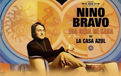 La Casa Azul moderniza a Nino Bravo