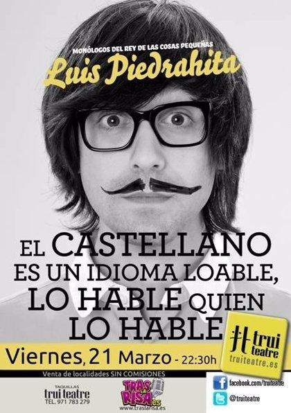 Luis Piedrahita lleva su 'El castellano es un idioma loable, lo hable quien lo hable' al Trui Teatre de Palma