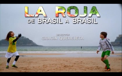 TVE estrena el documental 'La Roja: de Brasil a Brasil' dirigido por Gracia Querejeta