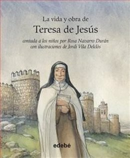 Libro para niños sobre Teresa de Jesús, de Edebé