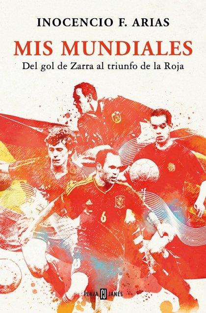 Inocencio Arias presenta este lunes en Lorca su libro 'Mis Mundiales. Del gol de Zarra al triunfo de la Roja'