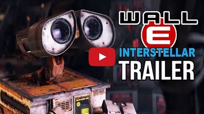 VÍDEO: ¿Y si Wall-E fuese protagonista de Interstellar?