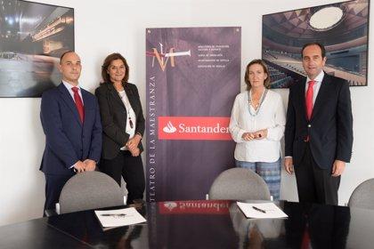 Sevilla.- Cultura.- Grupo Santander y Teatro Maestranza firman un convenio de patrocinio para la temporada 2014-2015