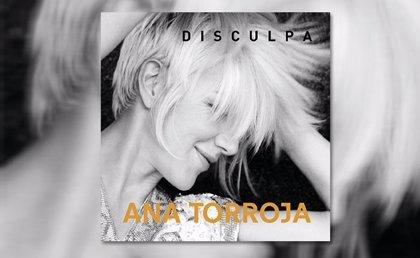 Ana Torroja regresa con nuevo single: Disculpa