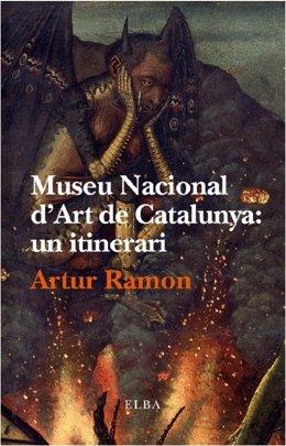 Museu Nacional d'Art de Catalunya: un intinerario, Artur Ramon, Editorial Elba