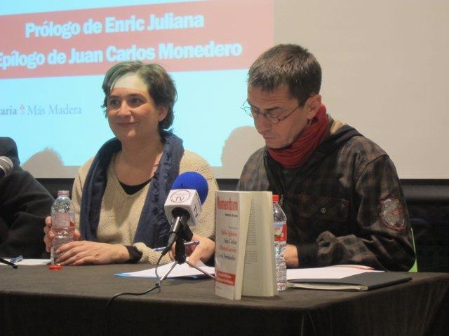 Ada Colau (Barcelona en Comú) Juan Carlos Monedero (Podemos)