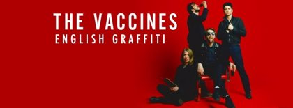 Nuevo disco de The Vaccines en mayo: English Graffiti