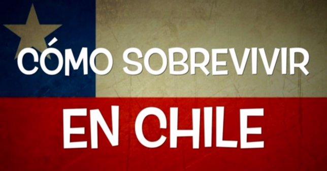 Cómo sobrevivir en Chile