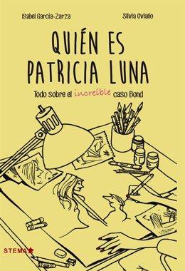 Novela 'Quién es Patricia Luna' de Isabel García-Zarza y Silvia Oviaño