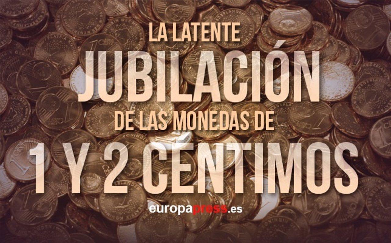 Jubilación de las monedas de 1 y 2 céntimos