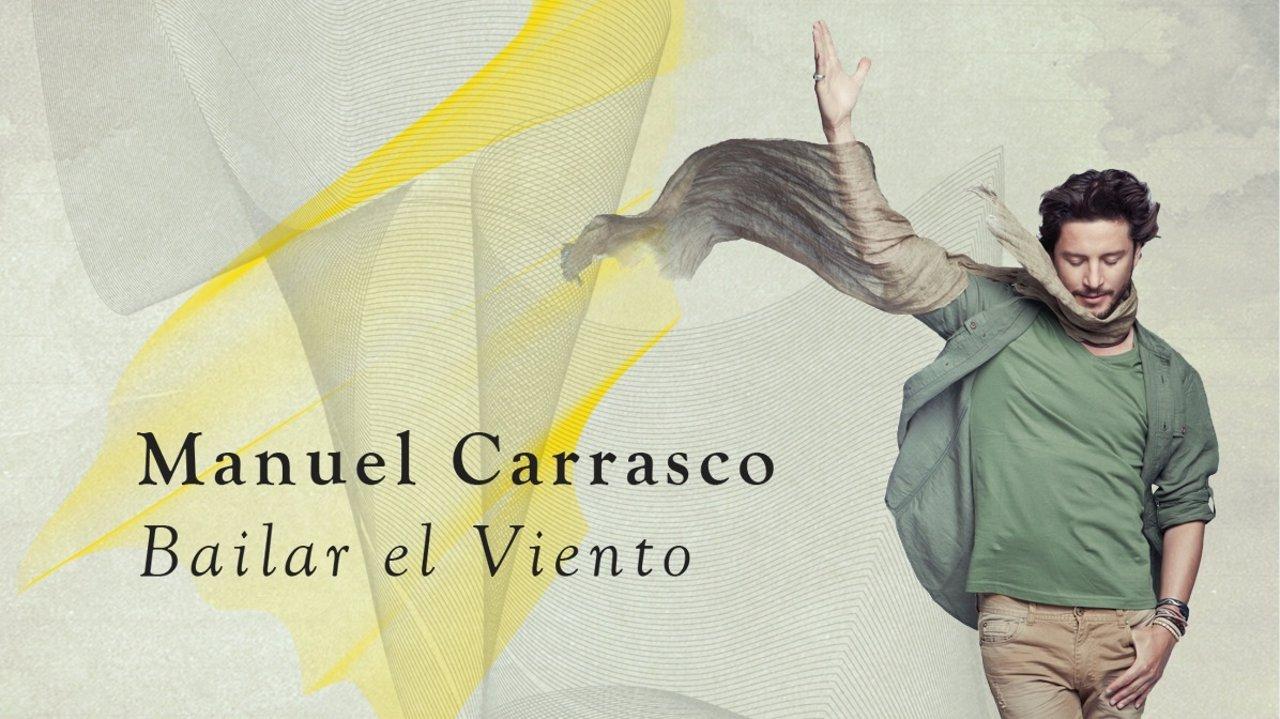 Bailar el Viento de Manuel Carrasco