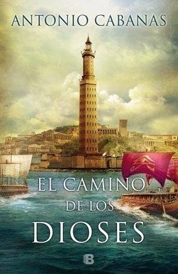Portada libro 'El camino de los dioses' (Ediciones B) de Antonio Cabanas