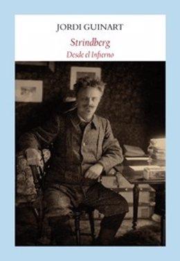 El libro 'Strindberg. Desde el infierno', de Jordi Guinart