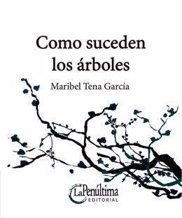 Portada de 'Como suceden los árboles', de Maribel Tena García