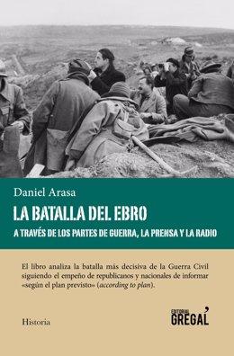 'La Batalla Del Ebro A Través De Los Partes De Guerra, La Prensa Y La Radio'