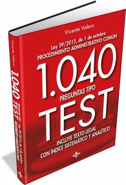 VICENTE VALERA PRESENTA '1.040 PREGUNTAS TIPO TEST. LEY 39/2015'