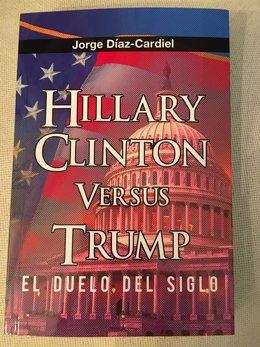 Hillary Clinton Versus Trump. El duelo del siglo