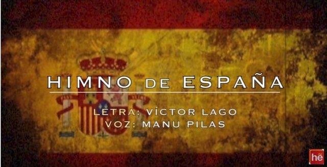 Himno de España (con letra de Víctor Lago y voz de Manu Pilas)