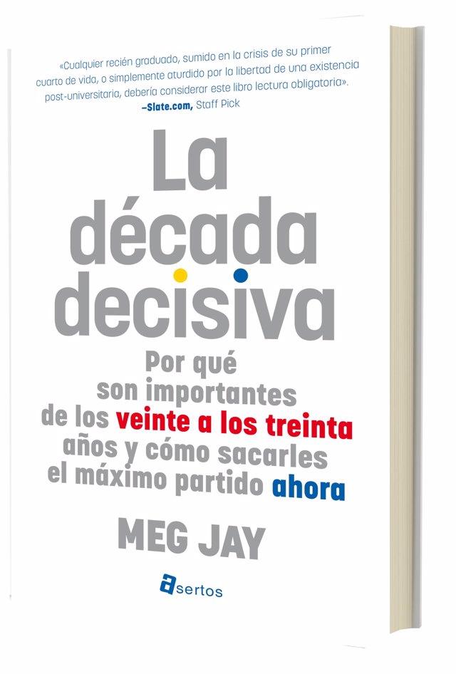 La década decisiva, de Meg Jay. Asertos