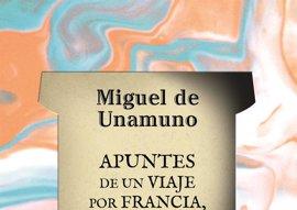 Un nuevo libro recoge publicaciones inéditas del viaje de Unamuno por  Francia, Italia y Suiza