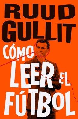 Libro de Ruud Gullit sobre 'Cómo leer el fútbol'