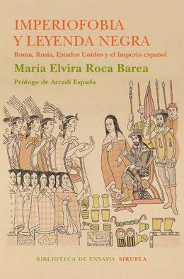 El ensayo 'Imperiofobia y leyenda negra', de María Elvira Roca