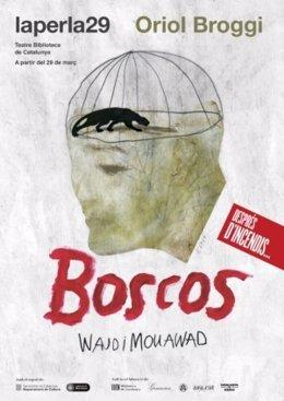 Montaje 'Boscos' de Wajdi Mouawad, de la mano de O.Broggi