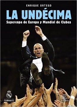 La Undécima, el libro de Enrique Ortego sobre el histórico 2016 del Real Madrid