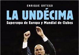 'La Undécima', el libro que narra el histórico 2016 del Real Madrid y desvela los secretos mejor guardados