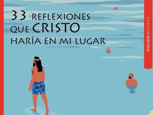 '33 Reflexiones Que Cristo Haría En Mi Lugar'