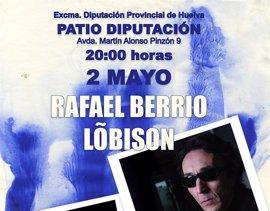 Rafael Berrio y Lôbison ofrecen un concierto el próximo 2 de mayo en la Diputación de Huelva