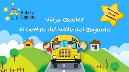 Viaja al Valle del Juguete con tu colegio y alójate en el Hotel del Juguete