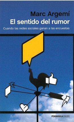 Marc Argemí:El sentido del rumor.Cuando las redes sociales ganan a las encuestas