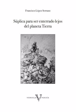 Ndp. La Diputación De Zaragoza Presenta Mañana El Poemario De Francisco López Se