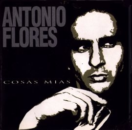 22 años sin Antonio Flores: su legado en 5 canciones