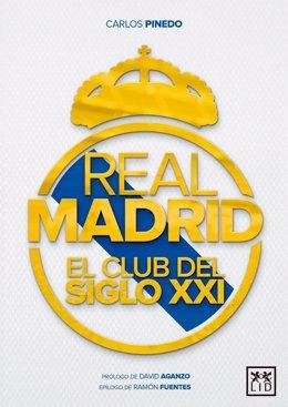 Portada del libro 'Real Madrid, el club del siglo XXI'