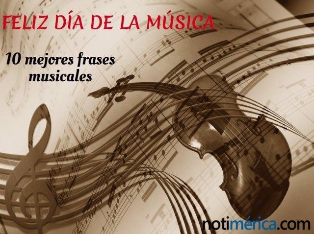 Las 10 Mejores Frases Musicales En Español Para Celebrar El Día De
