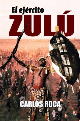 Imagen de la portada del libro 'El ejército Zulú' de Carlos Roca