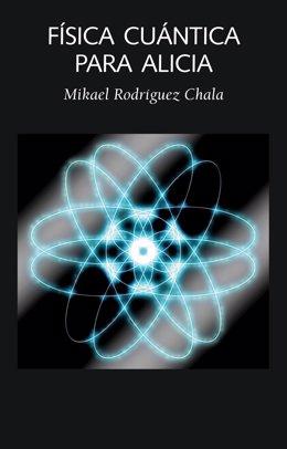 Portada del libro 'Física cuántica para Alicia'