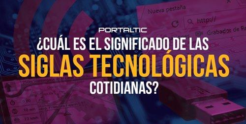 Qué significan las siglas más habituales en tecnología